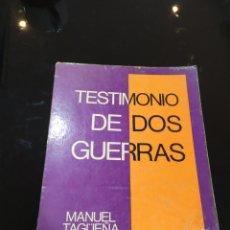 Libros de segunda mano: TESTIMONIO DE DOS GUERRAS. MANUEL TAGÜEÑA LACORTE. Lote 243968220