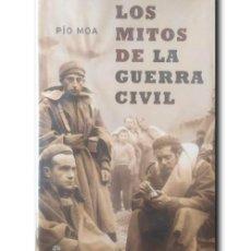 Libros de segunda mano: LOS MITOS DE LA GUERRA CIVIL. MOA, PÍO. Lote 243974370