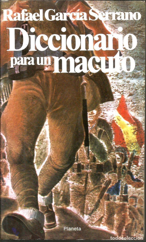 DICCIONARIO PARA UN MACUTO. PUBLICADO EN 1979 - RAFAEL GARCIA SERRANO (Libros de Segunda Mano - Historia - Guerra Civil Española)