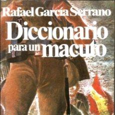 Libros de segunda mano: DICCIONARIO PARA UN MACUTO. PUBLICADO EN 1979 - RAFAEL GARCIA SERRANO. Lote 243998635