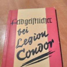 Libros de segunda mano: LIBRO LEGION CONDOR. Lote 244003450