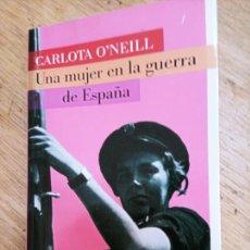 Libros de segunda mano: CARLOTA O'NEILL: UNA MUJER EN LA GUERRA DE ESPAÑA. Lote 244004355