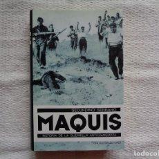 Libros de segunda mano: SEGUNDO SERRANO. MAQUIS HISTORIA DE LA GUERRILLA ANTIFRANQUISTA. 2002. Lote 244022615