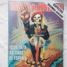 Libros de segunda mano: TIEMPO DE HISTORIA. AÑO VI, NUM 62. 1939 -1979: 40 AÑOS DE ESPAÑA. 1980. Lote 244188250