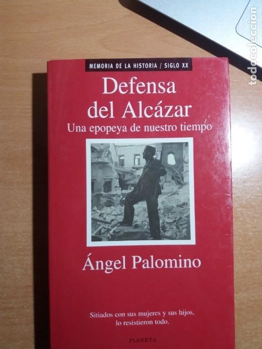DEFENSA DEL ALCÁZAR. ÁNGEL PALOMINO (Libros de Segunda Mano - Historia - Guerra Civil Española)