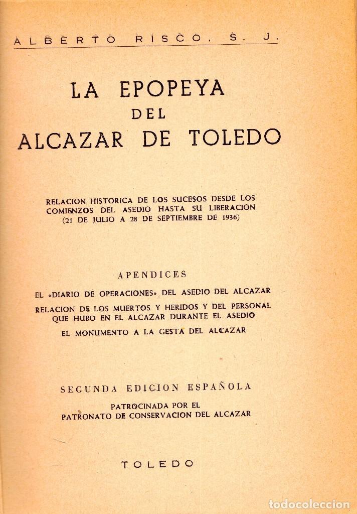 Libros de segunda mano: LA EPOPEYA DEL ALCÁZAR DE TOLEDO. RELACIÓN HISTÓRICA DE LOS SUCESOS DESDE EL COMIENZO. ALBERTO RISCO - Foto 2 - 244433525