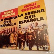 Libros de segunda mano: LA GUERRA CIVIL ESPAÑOLA ( 2 VOL ). HUGH THOMAS ( GRIJALBO ). Lote 244440450