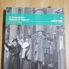 Libros de segunda mano: EL GENERALÍSIMO INSTAURA SU RÉGIMEN (ENERO 1938) LA GUERRA CIVIL ESPAÑOLA MES A MES Nº 21. Lote 244453375