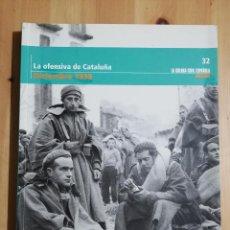 Libros de segunda mano: LA OFENSIVA DE CATALUÑA (DICIEMBRE 1938) LA GUERRA CIVIL ESPAÑOLA MES A MES Nº 32. Lote 244453425