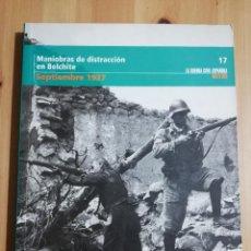 Libros de segunda mano: MANIOBRAS DE DISTRACCIÓN EN BELCHITE (SEPTIEMBRE 1937) LA GUERRA CIVIL ESPAÑOLA MES A MES Nº 17. Lote 244454460