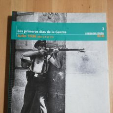 Libros de segunda mano: LOS PRIMEROS DÍAS DE LA GUERRA (JULIO 1936, DEL 21 AL 31) LA GUERRA CIVIL ESPAÑOLA MES A MES Nº 3. Lote 244454575