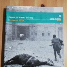 Libros de segunda mano: TERUEL, LA BATALLA DEL FRÍO (FEBRERO 1938) LA GUERRA CIVIL ESPAÑOLA MES A MES Nº 22. Lote 244454625