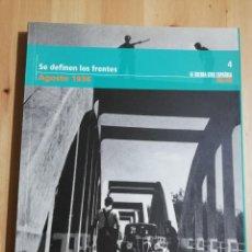Libros de segunda mano: SE DEFINEN LOS FRENTES (AGOSTO 1936) LA GUERRA CIVIL ESPAÑOLA MES A MES Nº 4. Lote 244454665