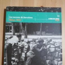 Libros de segunda mano: LOS SUCESOS DE BARCELONA (MAYO 1937) LA GUERA CIVIL ESPAÑOLA MES A MES Nº 13. Lote 244454735