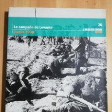 Libros de segunda mano: LA CAMPAÑA DE LEVANTE (JUNIO 1938) LA GUERRA CIVIL ESPAÑOLA MES A MES Nº 26. Lote 244454780