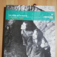 Libros de segunda mano: LOS NIÑOS DE LA GUERRA (DICIEMBRE 1937) LA GUERRA CIVIL ESPAÑOLA MES A MES Nº 20. Lote 244454805