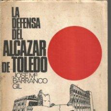 Livros em segunda mão: JOSE MARIA BARRANCO GIL. LA DEFENSA DEL ALCAZAR DE TOLEDO. Lote 244481730