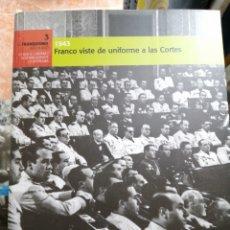 Libros de segunda mano: FRANCO VISTE UNIFORME A LAS CORTES 1943 FRANQUISMO BIBLIOTECA EL MUNDO. Lote 244498550