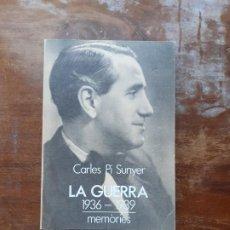 Libros de segunda mano: CARLES PI SUNYER LA GUERRA 1936-1939. Lote 244545050
