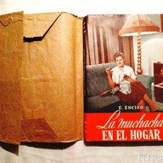 Libros de segunda mano: 1958 - ENCISO: LA MUCHACHA EN EL HOGAR. Lote 244585555