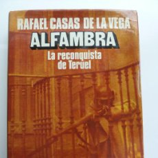 Libros de segunda mano: ALFAMBRA LA RECONQUISTA DE TERUEL. RAFAEL CASAS DE LA VEGA. Lote 244600615