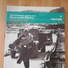 Libros de segunda mano: LOS NACIONALES GANAN EN EL EBRO LA BATALLA DEFINITIVA (NOVIEMBRE 1938) LA GUERRA CIVIL ESPAÑOLA. Lote 244679900