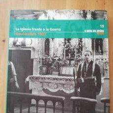 Libros de segunda mano: LA IGLESIA FRENTE A LA GUERRA (NOVIEMBRE 1937) LA GUERRA CIVIL ESPAÑOLA MES A MES Nº 19. Lote 244689805