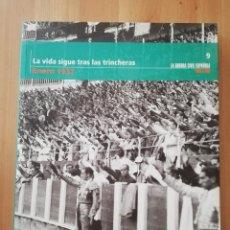 Libros de segunda mano: LA VIDA SIGUE TRAS LAS TRINCHERAS (ENERO 1937) LA GUERRA CIVIL ESPAÑOLA MES A MES Nº 9. Lote 244690275