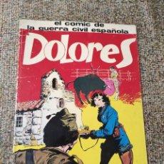 Livros em segunda mão: DOLORES EL CÓMIC DE LA GUERRA CIVIL ESPAÑOLA ,AÑOS 70 ORIGINAL NO REEDICIÓN. Lote 244835965