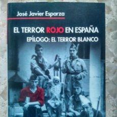 Libros de segunda mano: EL TERROR ROJO EN ESPAÑA - JOSÉ JAVIER ESPARZA - ÁLTERA, 2007 - PRIMERA EDICIÓN. Lote 244840530