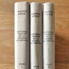 Libros de segunda mano: HISTORIA MILITAR DE LA GUERRA DE ESPAÑA, COMPLETO 3 VOLS. MANUEL AZNAR. 1969. Lote 244868100
