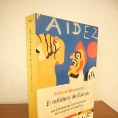 Libros de segunda mano: ENRIQUE MORADIELLOS: EL REÑIDERO DE EUROPA. LAS DIMENSIONES INTERNACIONALES DE LA GUERRA CIVIL. RARO. Lote 244913315