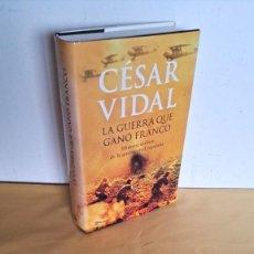 Libros de segunda mano: CESAR VIDAL - LA GUERRA QUE GANO FRANCO, HISTORIA MILITAR DE LA GUERRA CIVIL ESPAÑOLA - PLANETA 2006. Lote 244964780