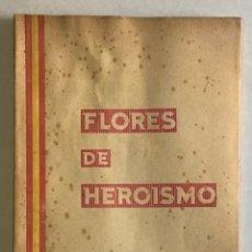 Libros de segunda mano: FLORES DE HEROISMO. - GARCÍA ALONSO, FRANCISCO.. Lote 123191500