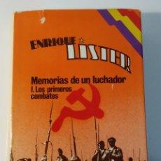 Libros de segunda mano: MEMORIAS DE UN LUCHADOR. PRIMEROS COMBATES DE ENRIQUE LISTER. Lote 244998625