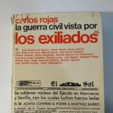 Libros de segunda mano: LA GUERRA CIVIL VISTA POR LOS EXILIADOS DE CARLOS ROJAS.. Lote 245002545