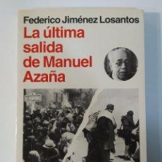Libros de segunda mano: LA ÚLTIMA SALIDA DE MANUEL AZAÑA DE FEDERICO JIMÉNEZ LOSANTOS . PREMIO ESPEJO DE ESPAÑA 1994. Lote 245011725