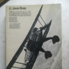 Libros de segunda mano: AVIACIÓN, GUERRA CIVIL. CADENAS DEL AIRE. J.L. JIMENEZ- ARENAS. CON MUCHAS FOTOS DE ÉPOCA.. Lote 245039675