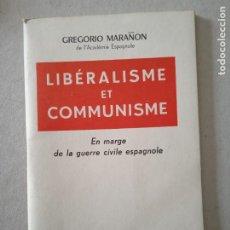 Libros de segunda mano: LIBERALISME ET COMMUNISME. EN MARGE DE LA GUERRE CIVILE ESPAGNOLE. GREGORIO MARAÑON. NOUVELLES. Lote 245039770