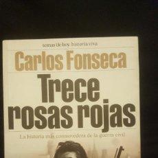 Libros de segunda mano: TRECE ROSAS ROJAS, DE CARLOS FONSECA (PEDIDO MINIMO 10€). Lote 245048025