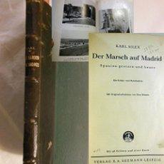 Libros de segunda mano: DER MARSCH AUF MADRID. 1937 KARL SILEX. Lote 245167390