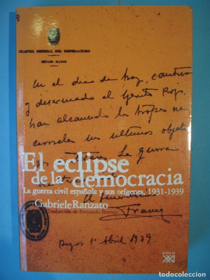 EL ECLIPSE DE LA DEMOCRACIA - LA GUERRA CIVIL ESPAÑOLA Y SUS ORIGENES, 1931-1939 - G. RANZATO (Libros de Segunda Mano - Historia - Guerra Civil Española)