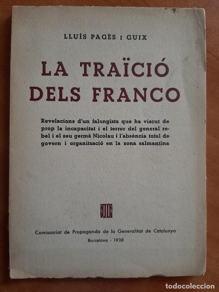 1938 LA TRAICIÓ DELS FRANCO - LLUIS PAGÉS I GUIX / COMISSARIAT DE LA GENERALITAT DE CATALUNYA (Libros de Segunda Mano - Historia - Guerra Civil Española)