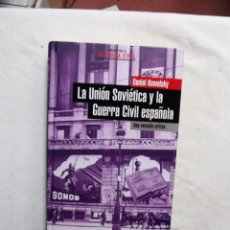 Libros de segunda mano: LA UNION SOVIETICA Y LA GUERRA CIVIL ESPAÑOLA DE DANIEL KOWALSKY. Lote 245274700