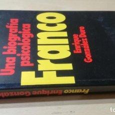Libros de segunda mano: FRANCO, UNA BIOGRAFIA PSICOLOGICA / ENRIQUE GONZALEZ DURO / TEMAS DE HOY / AE204. Lote 245289605