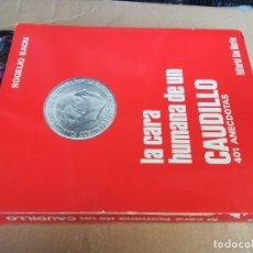 Libros de segunda mano: LA CARA HUMANA DE UN CAUDILLO 401 ANECDOTAS / ROGELIO BAON / SAN MARTIN / Z102. Lote 245292400