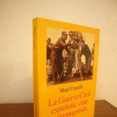 Libros de segunda mano: MAGÍ CRUSELLS: LA GUERRA CIVIL ESPAÑOLA. CINE Y PROPAGANDA (ARIEL, 2000) EXCELENTE ESTADO. Lote 246115695
