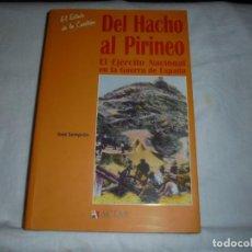 Libros de segunda mano: DEL HACHO AL PIRINEO.EL EJERCITO NACIONAL EN LA GUERRA DE ESPAÑA.JOSE SEMPRUN.EDITORIAL ACTAS MADRID. Lote 246131240