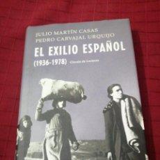 Libros de segunda mano: MARTÍN CASAS , CARVAJAL URQUIJO - EL EXILIO ESPAÑOL 1936 - 1978. Lote 246605380