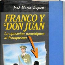 Libros de segunda mano: FRANCO Y DON JUAN - JOSÉ MARÍA TOQUERO - ACTUALIDAD Y LIBROS. Lote 246610975